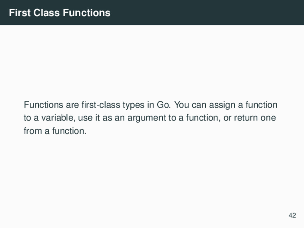 First Class Functions Functions are first-class ...