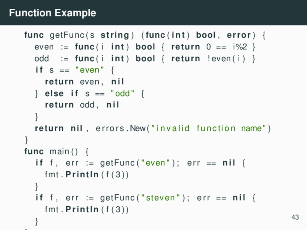 Function Example func getFunc ( s string ) ( fu...