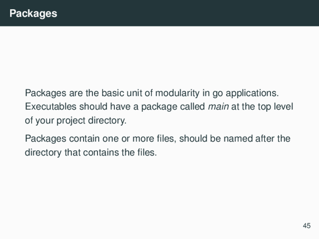 Packages Packages are the basic unit of modular...