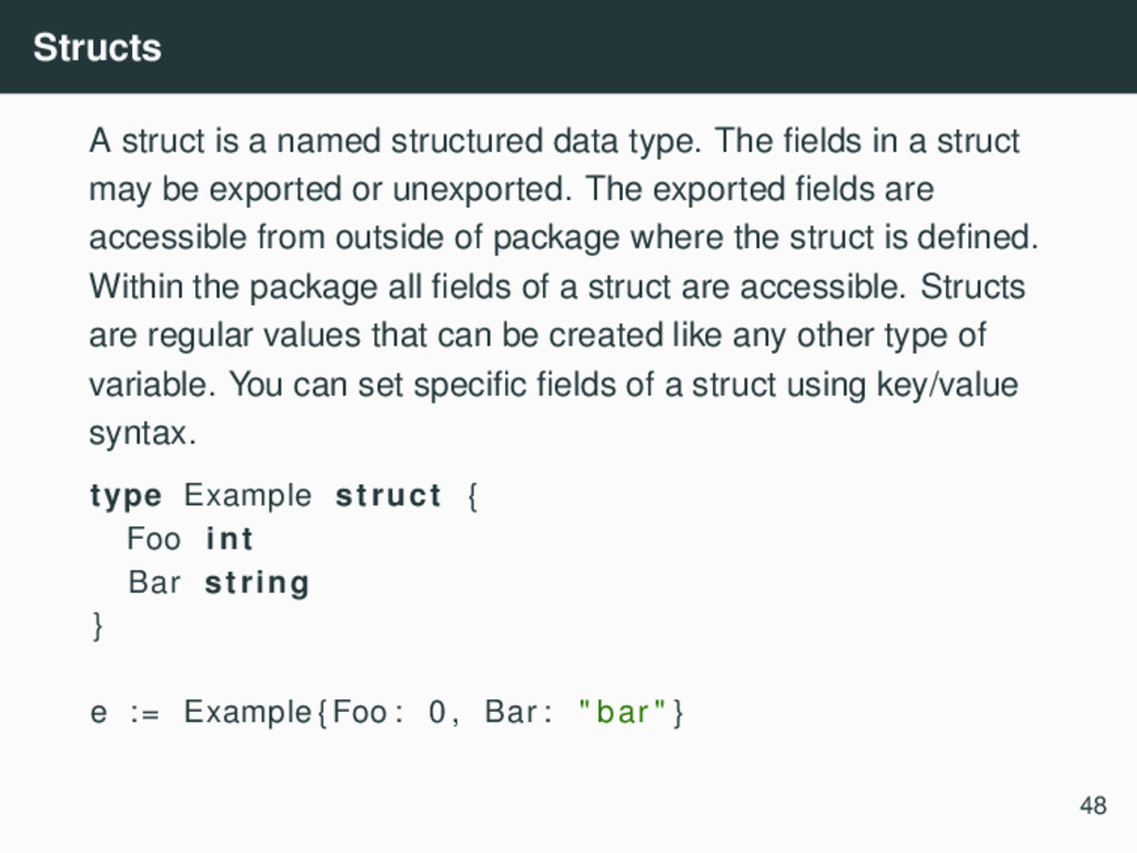 Structs A struct is a named structured data typ...