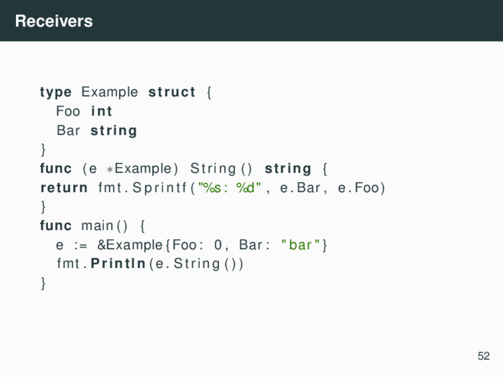 Receivers type Example struct { Foo int Bar str...