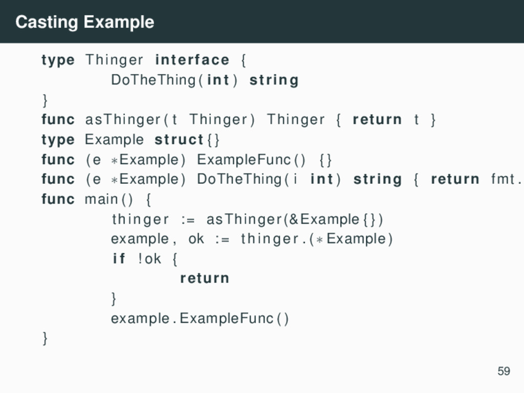 Casting Example type Thinger interface { DoTheT...