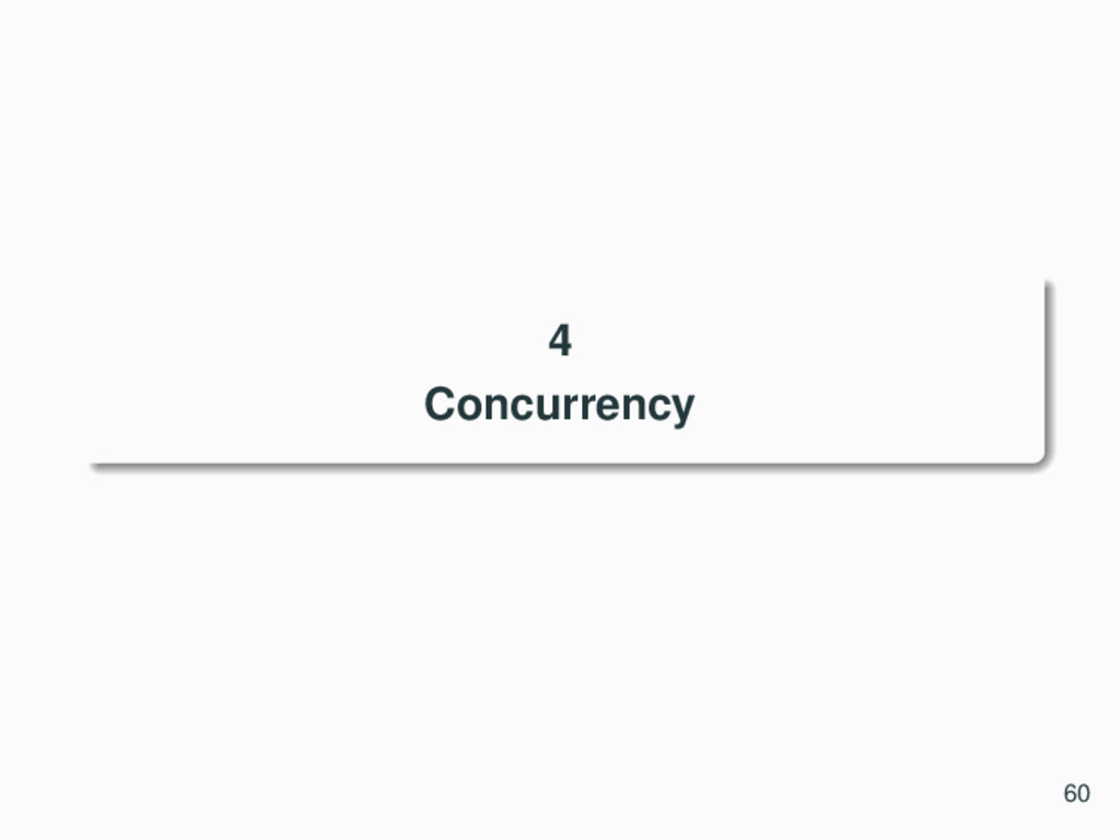 4 Concurrency 60