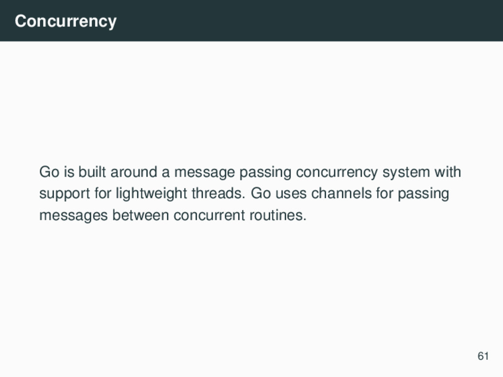Concurrency Go is built around a message passin...