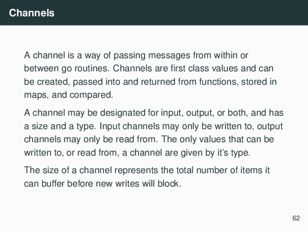 Channels A channel is a way of passing messages...