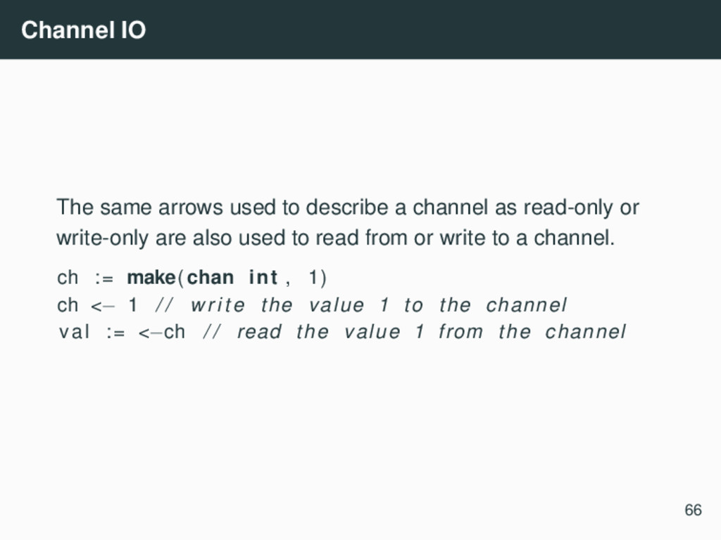 Channel IO The same arrows used to describe a c...