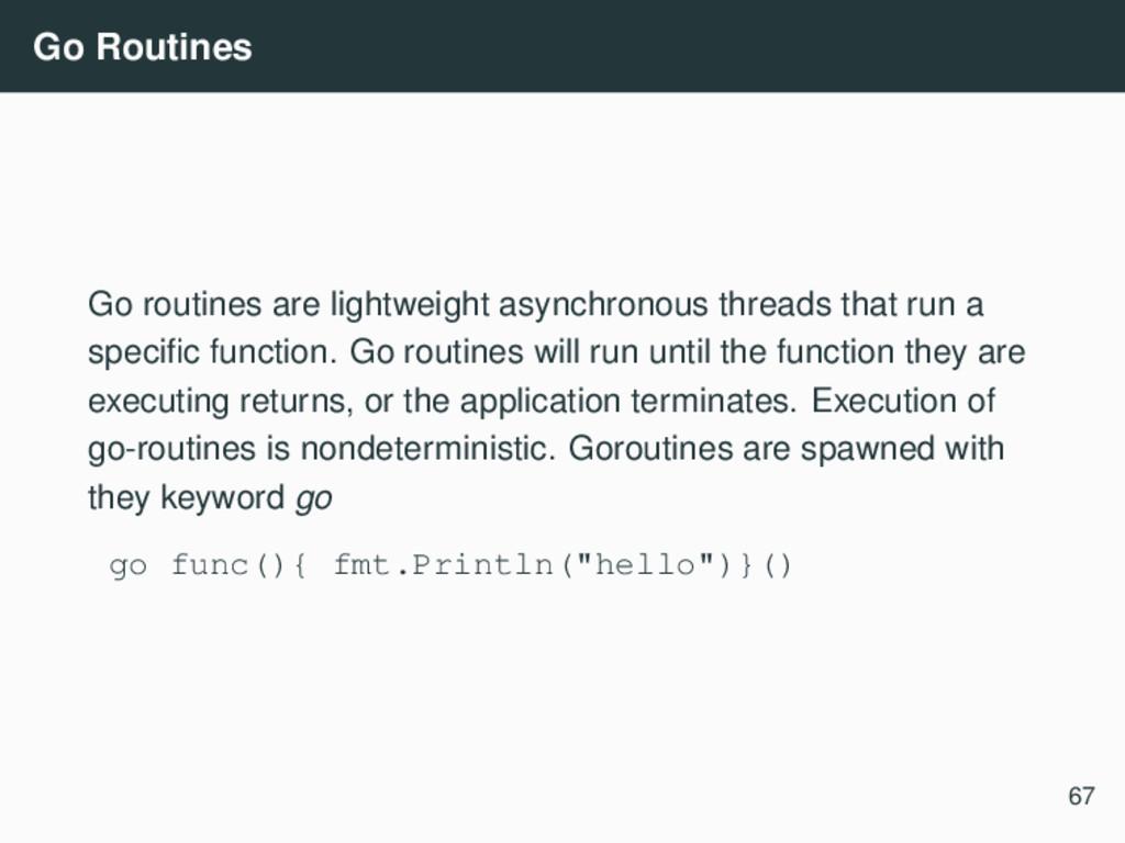 Go Routines Go routines are lightweight asynchr...