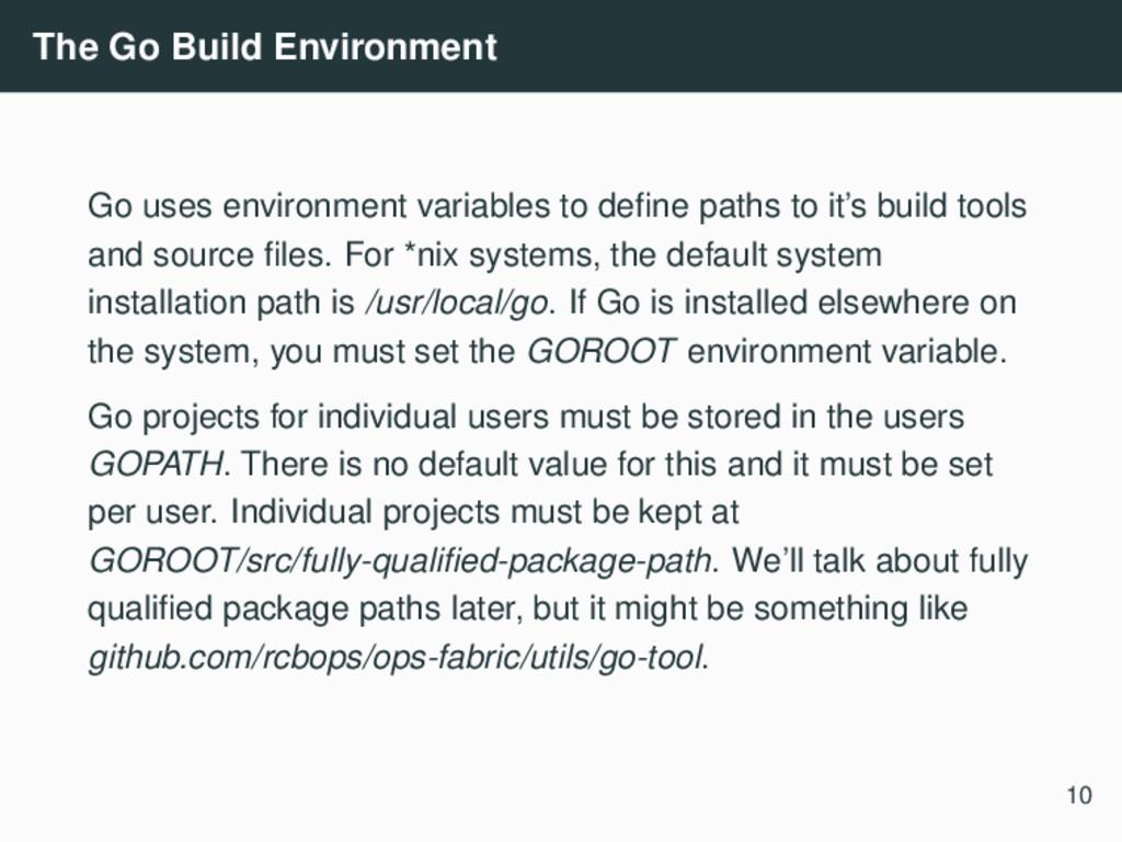 The Go Build Environment Go uses environment va...
