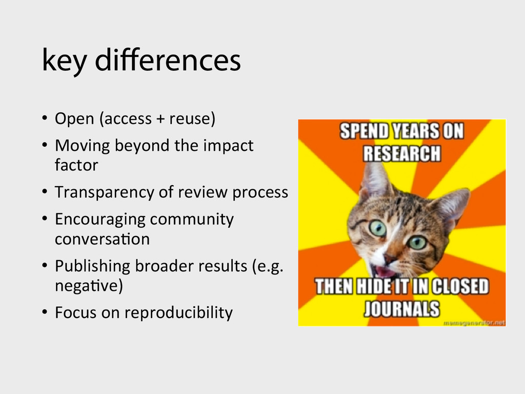 key differences • Open (access + reuse...