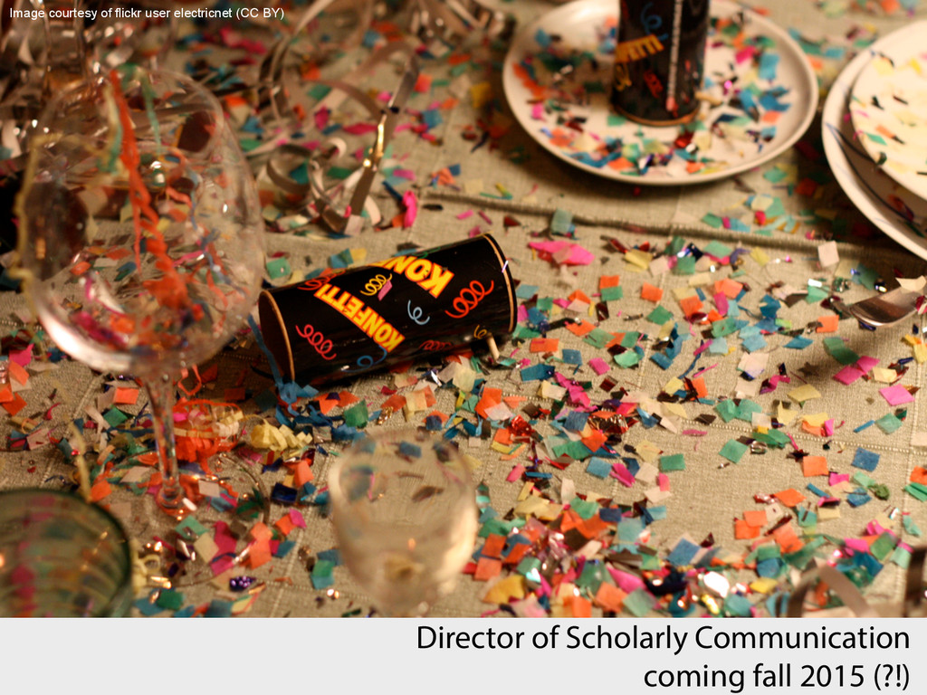 Director of Scholarly Communication coming fall...