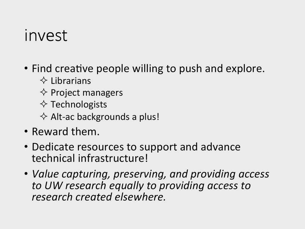invest • Find creaKve people willing...