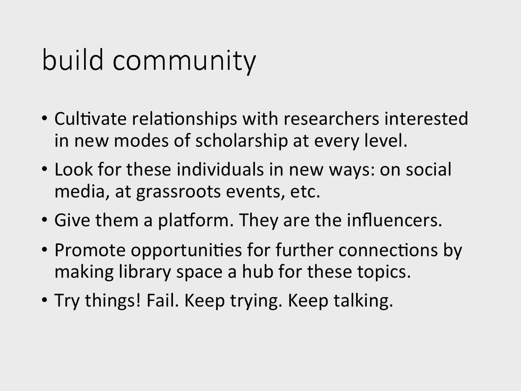 build community • CulKvate relaKonships...