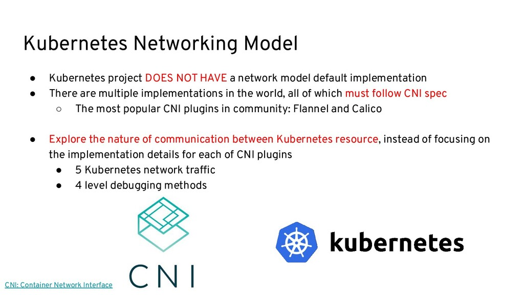 Kubernetes Networking Model ● Kubernetes projec...