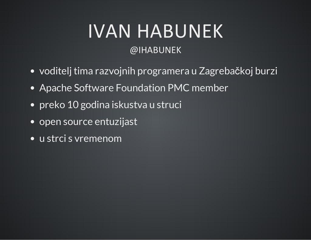 IVAN HABUNEK @IHABUNEK voditelj tima razvojnih ...