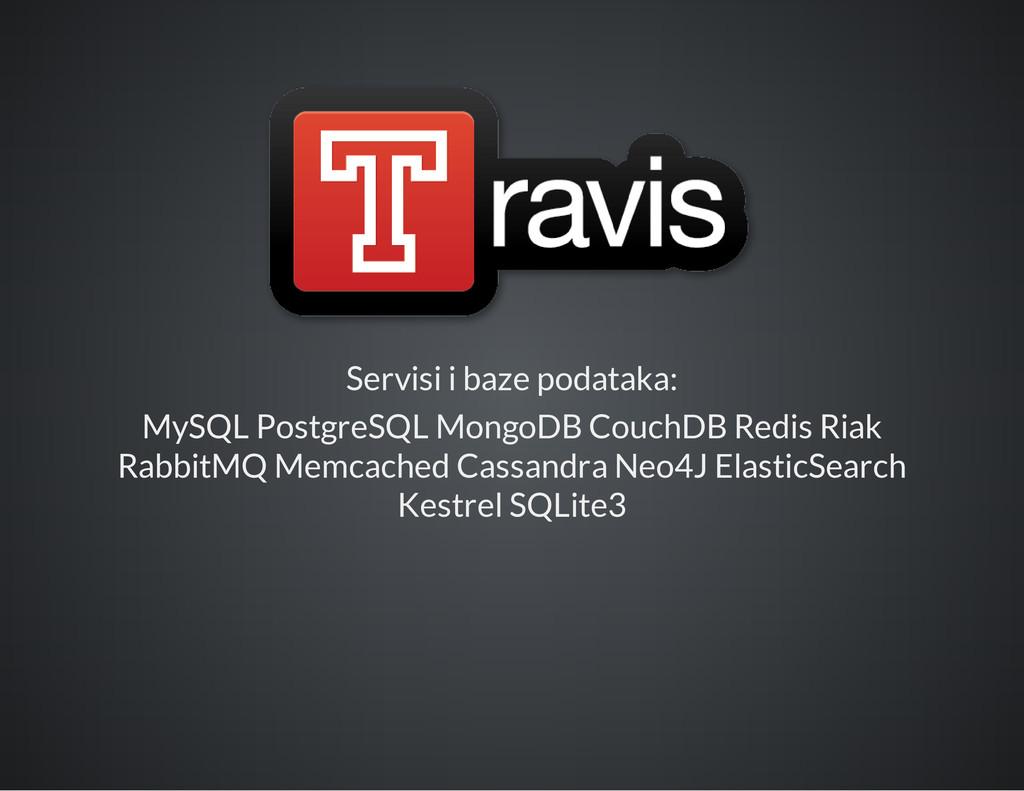 Servisi i baze podataka: MySQL PostgreSQL Mongo...