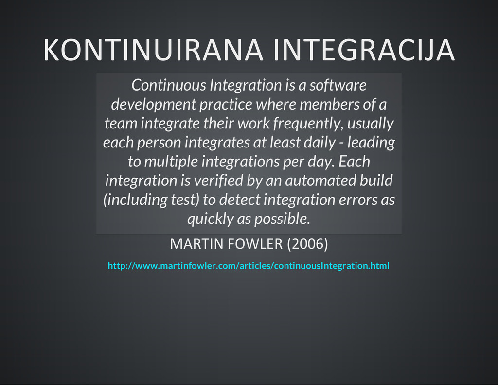 KONTINUIRANA INTEGRACIJA Continuous Integration...