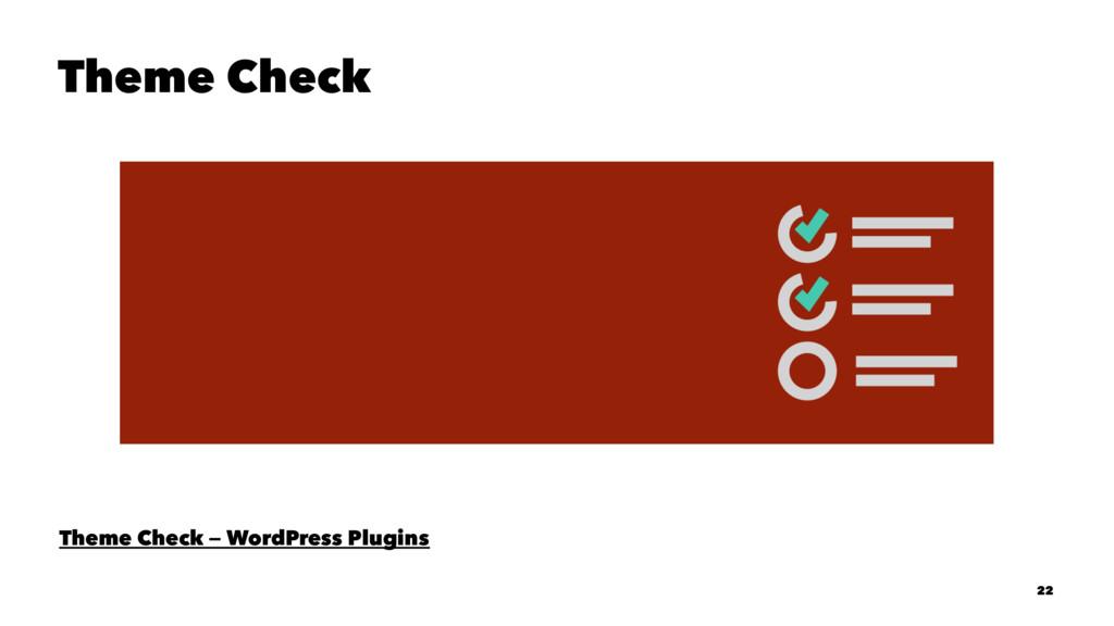 Theme Check Theme Check — WordPress Plugins 22