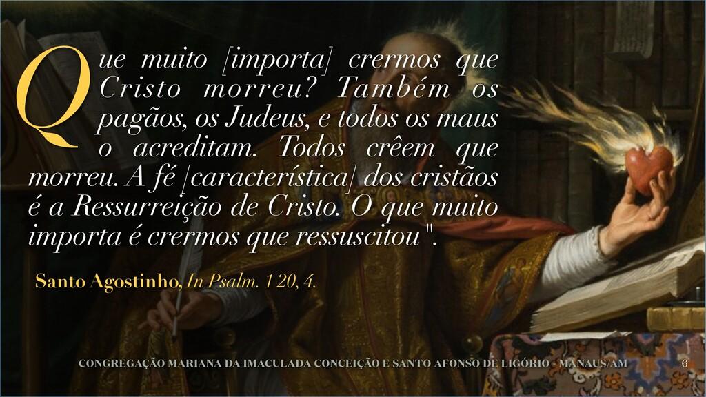 Santo Agostinho, In Psalm. 1 20, 4. ue muito [i...