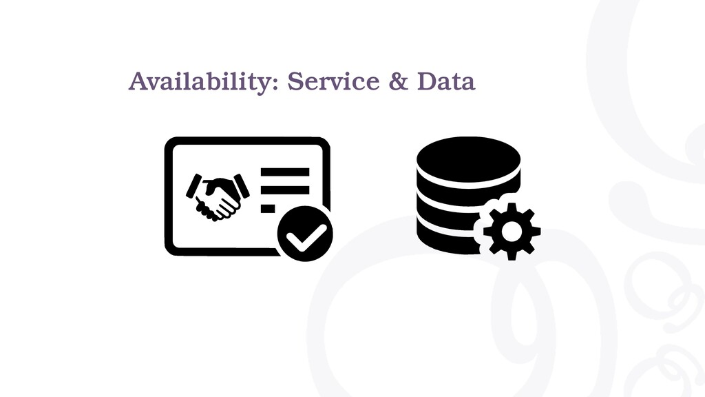 Availability: Service & Data