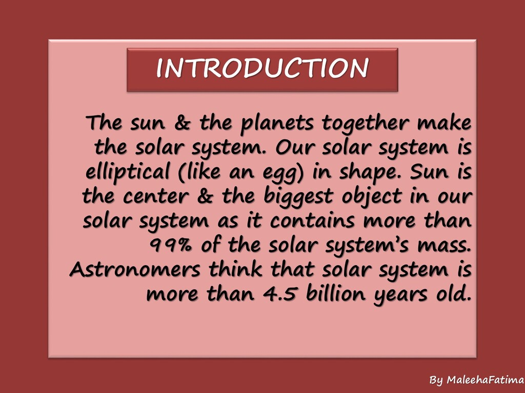 INTRODUCTION The sun & the planets together mak...