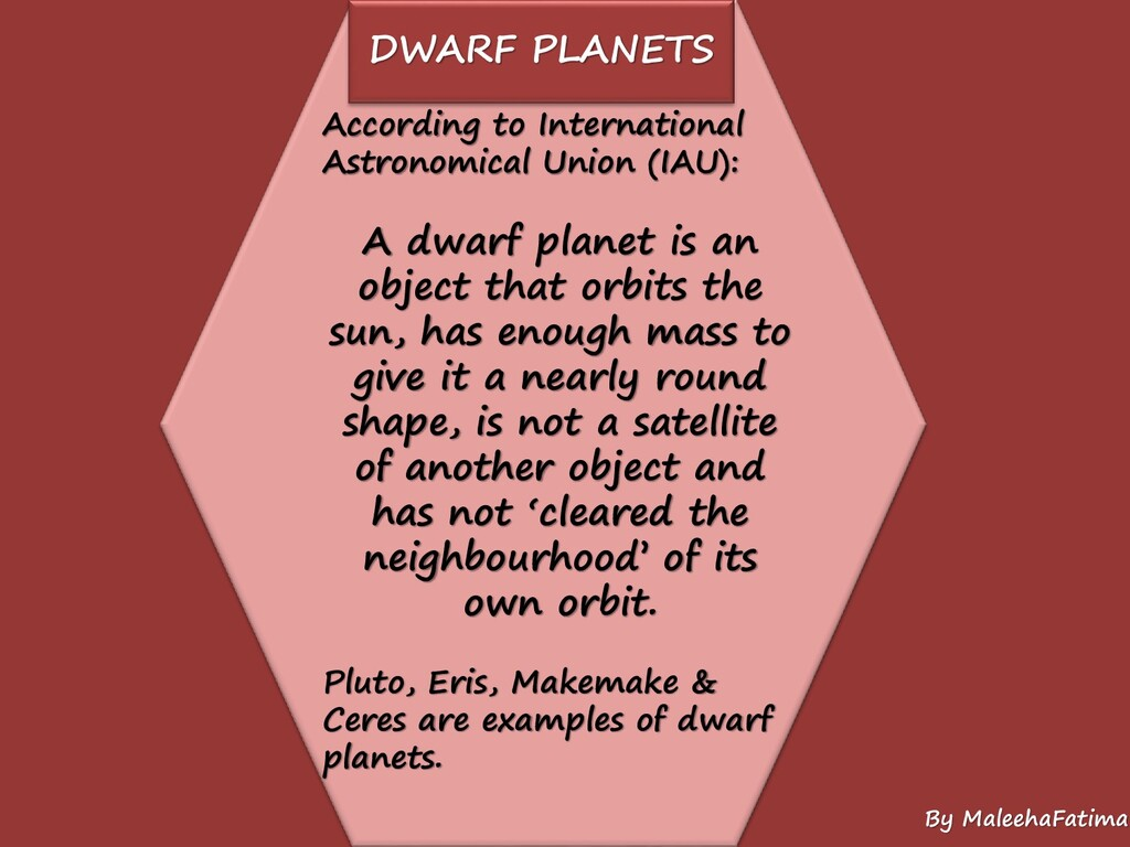 DWARF PLANETS According to International Astron...