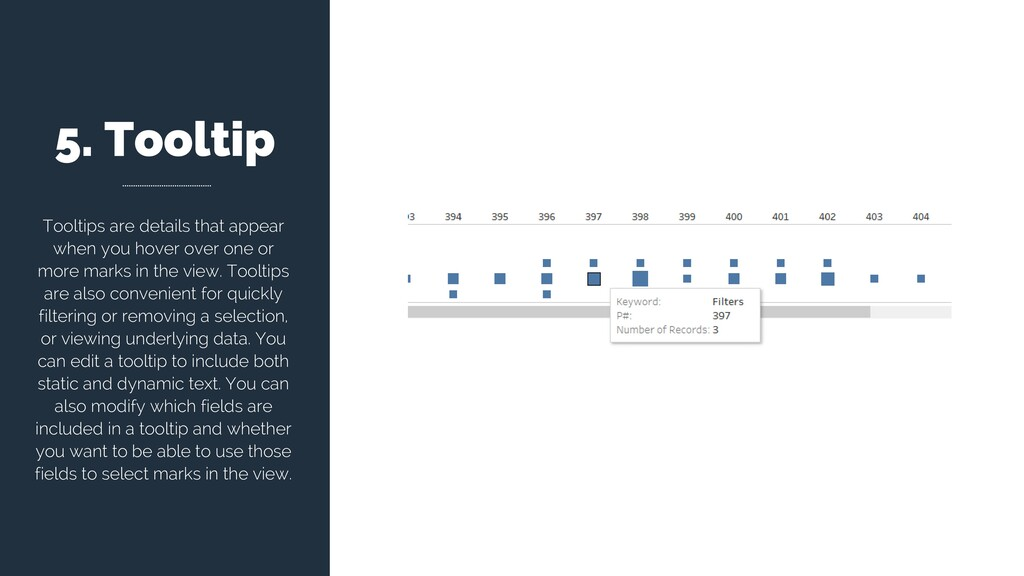 5. Tooltip Tooltips are details that appear whe...