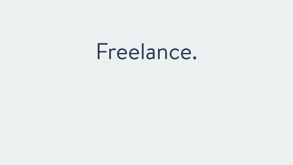 Freelance.