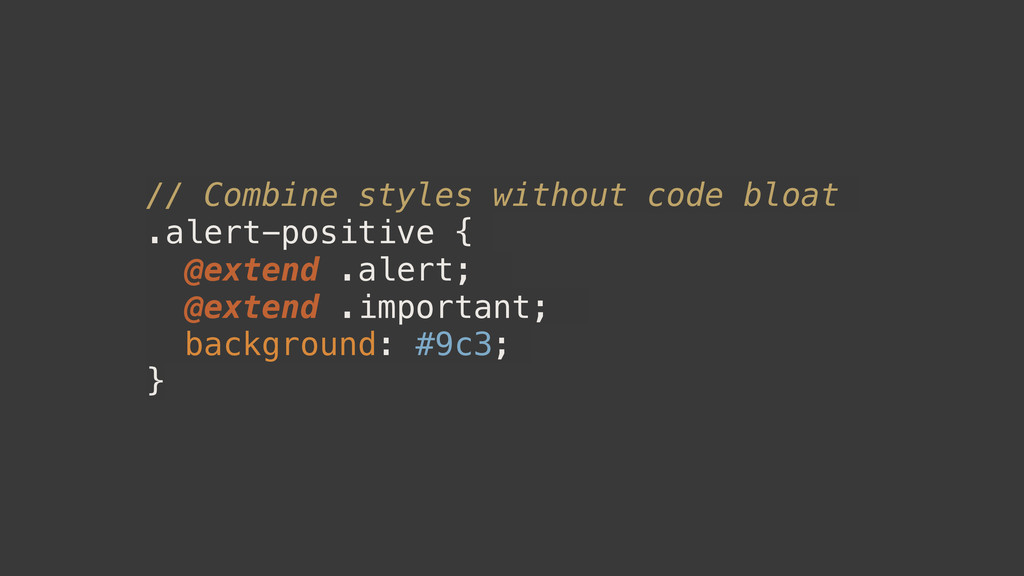 // Combine styles without code bloat .alert-pos...