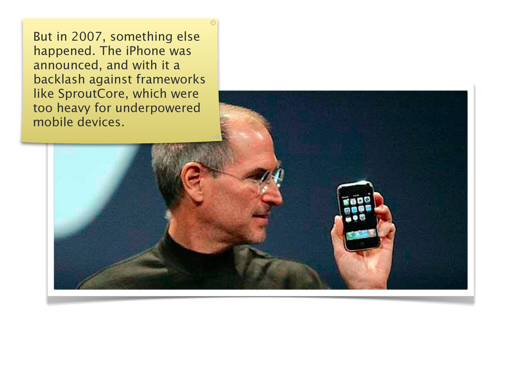 But in 2007, something else happened. The iPhon...