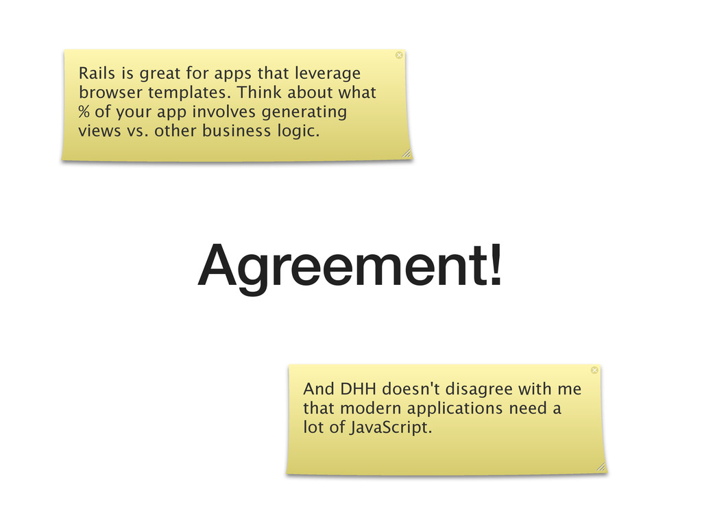 Agreement! And DHH doesn't disagree with me tha...