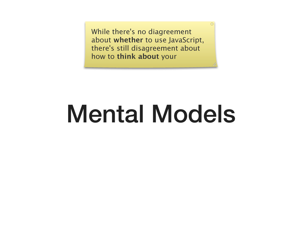Mental Models While there's no diagreement abou...