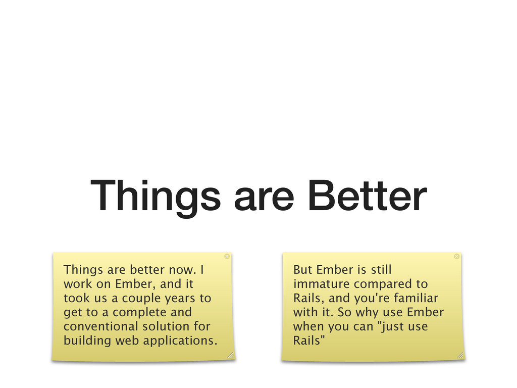 Things are Better Things are better now. I work...