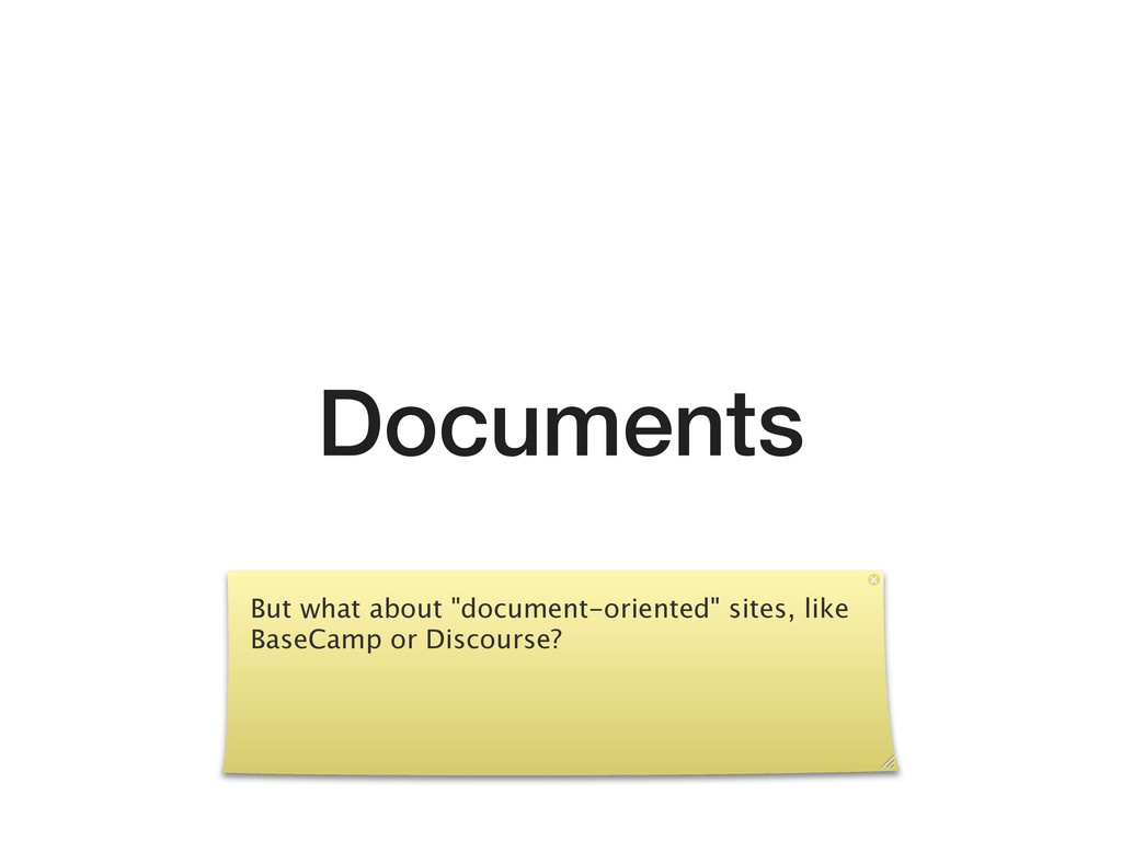 """Documents But what about """"document-oriented"""" si..."""