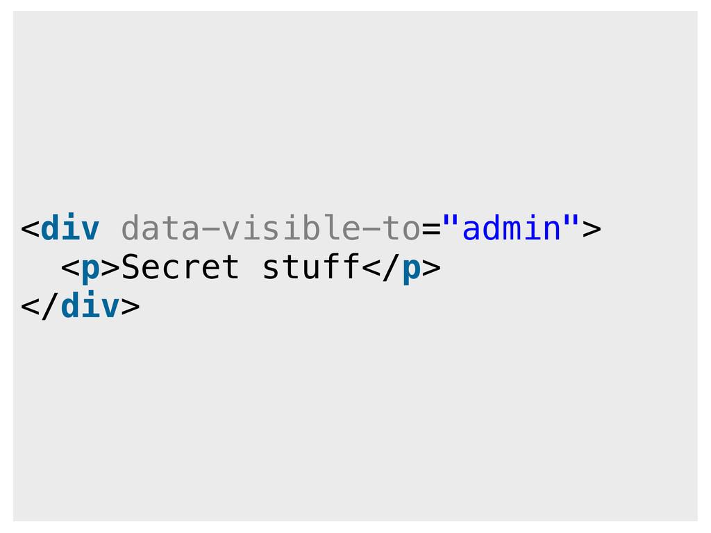 "<div data-visible-to=""admin""> <p>Secret stuff</..."