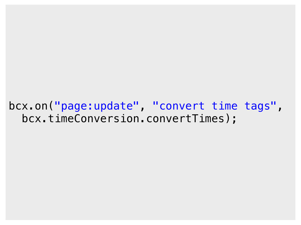 """bcx.on(""""page:update"""", """"convert time tags"""", bcx...."""