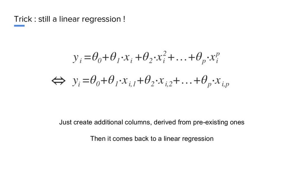 Trick : still a linear regression ! Just create...