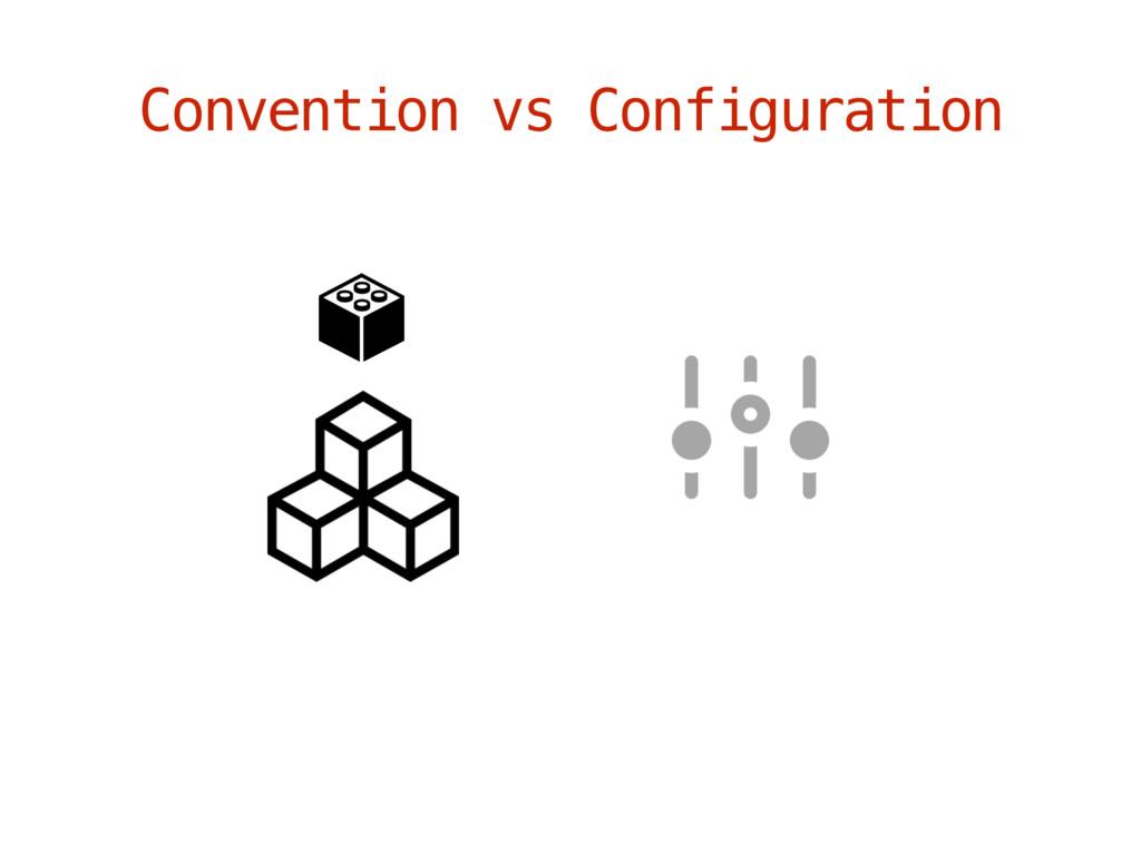 Convention vs Configuration