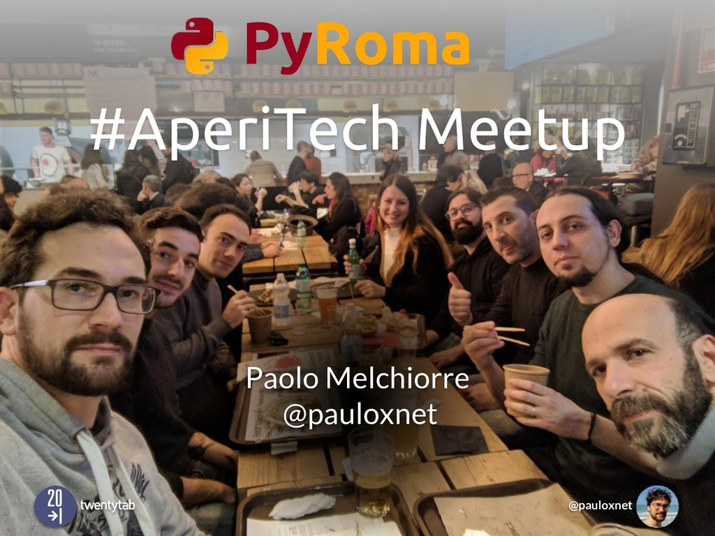 @pauloxnet Paolo Melchiorre @pauloxnet PyRoma #...