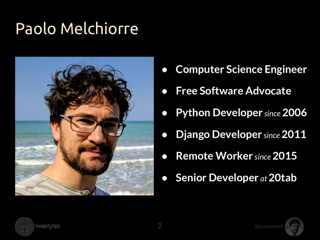 @pauloxnet Paolo Melchiorre 2 ● Computer Scienc...