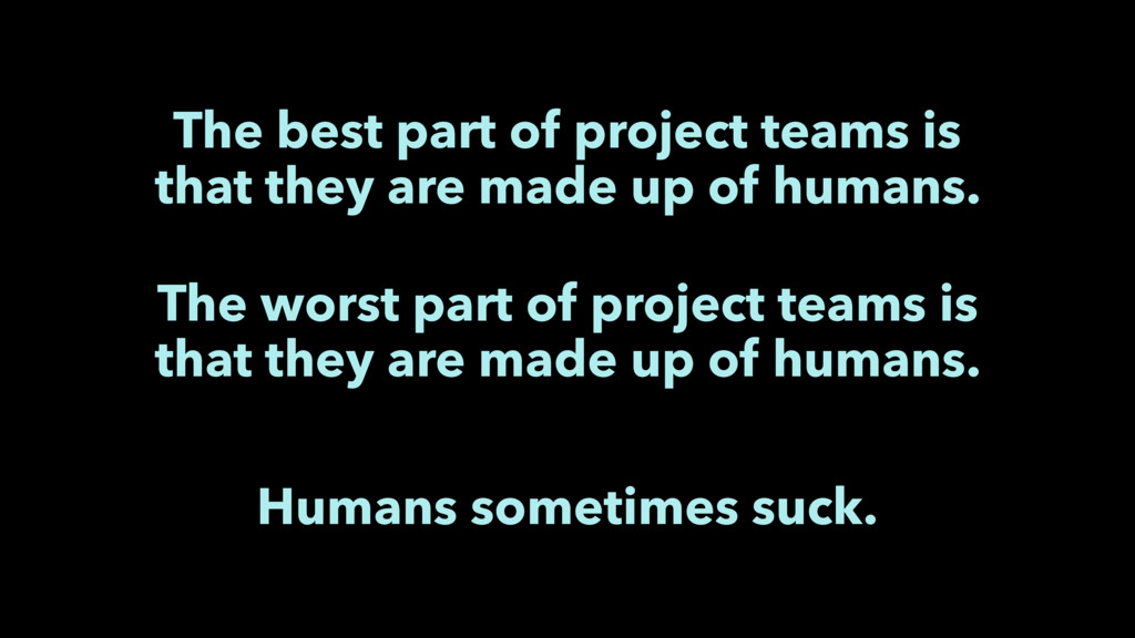The best part of project teams is that they are...