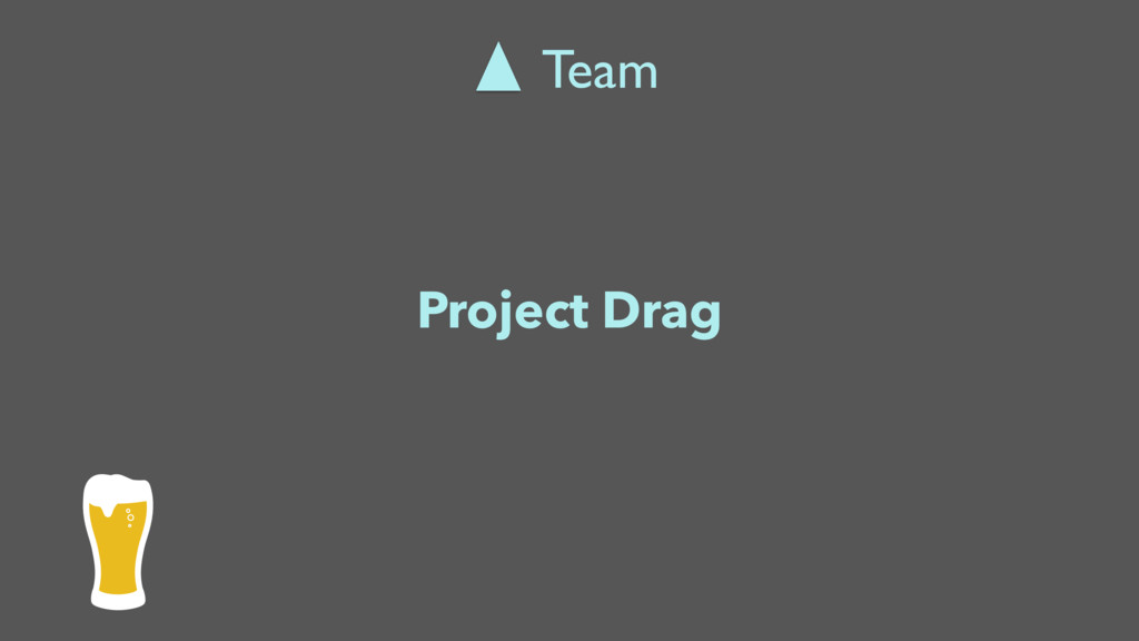 Project Drag Team