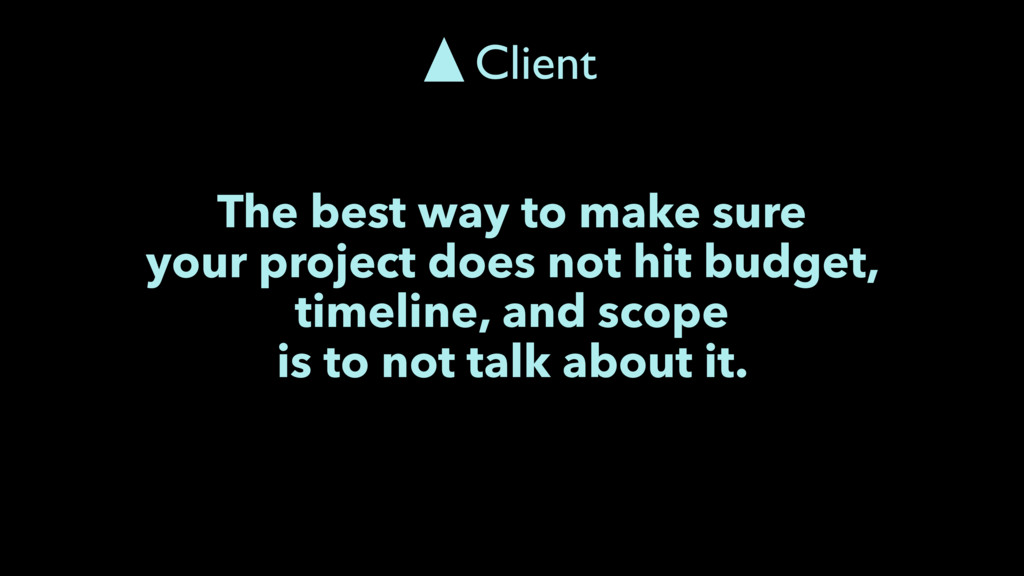 The best way to make sure your project does not...
