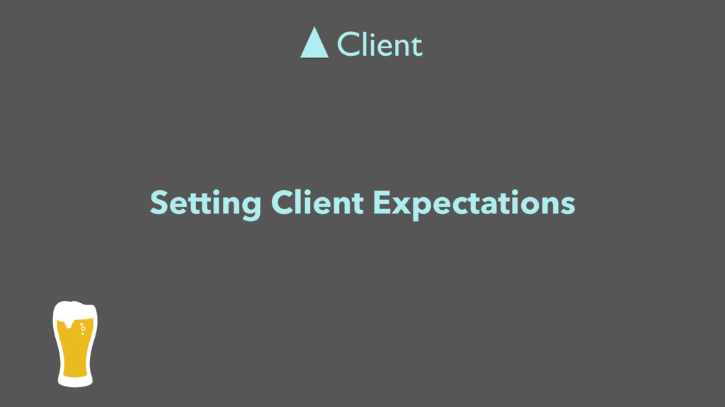 Setting Client Expectations Client