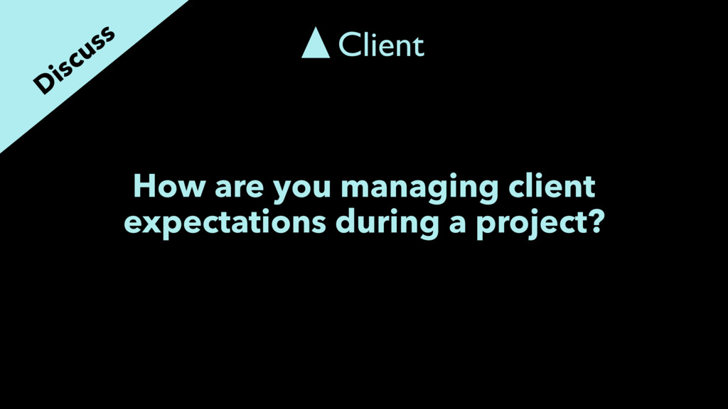 How are you managing client expectations during...