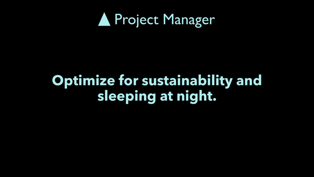 Optimize for sustainability and sleeping at nig...