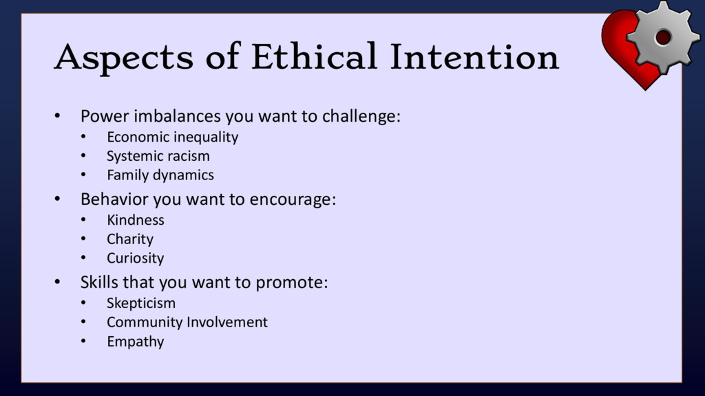 Aspects of Ethical Intention • Power imbalances...