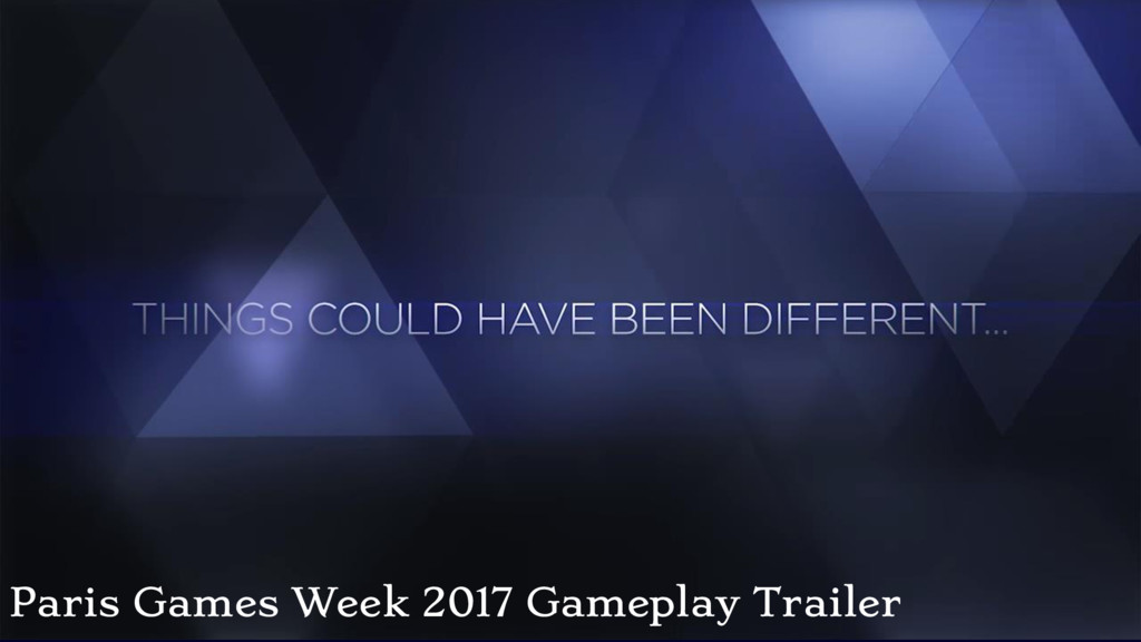 Paris Games Week 2017 Gameplay Trailer