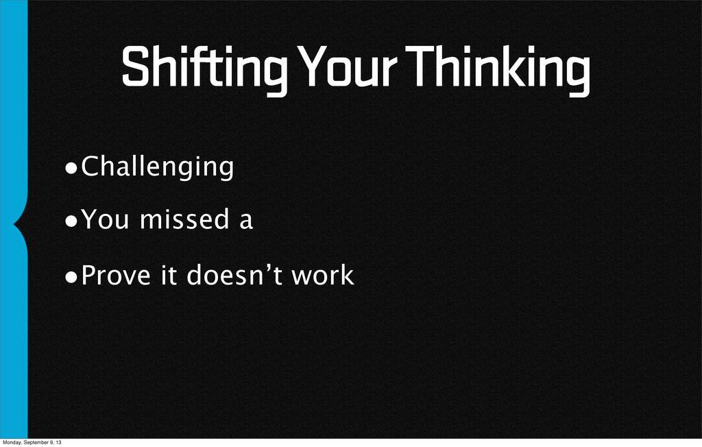 Shifting Your Thinking •Challenging •You missed...