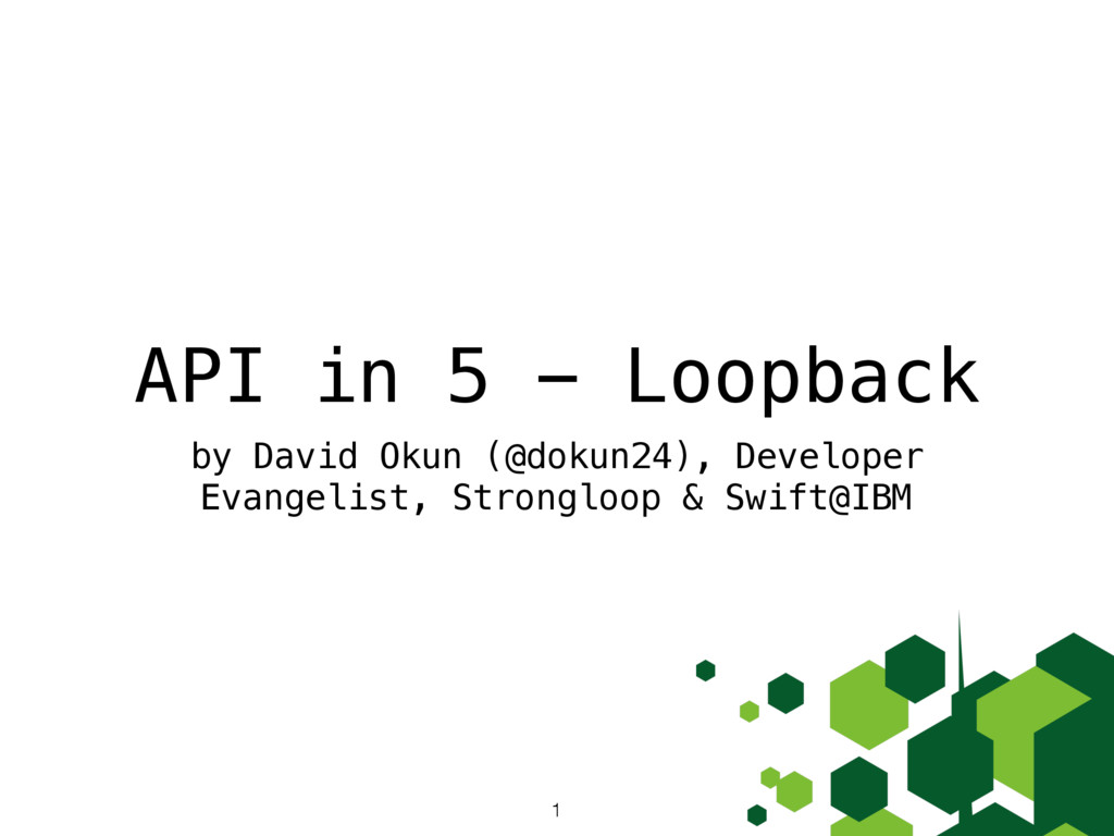 API in 5 - Loopback by David Okun (@dokun24), D...