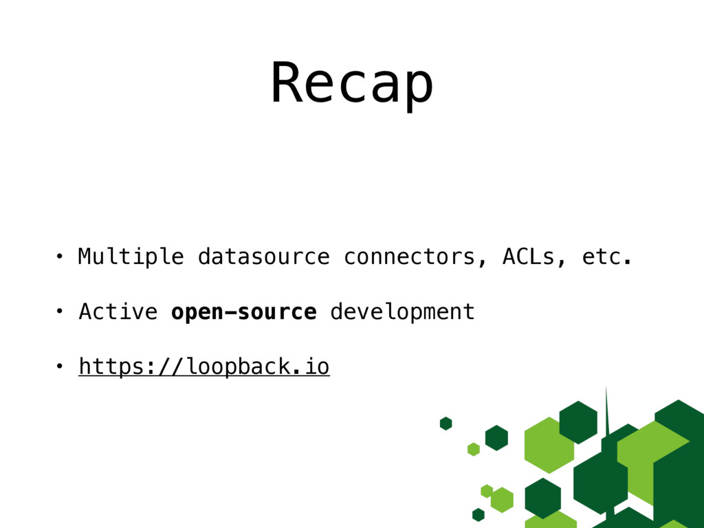 Recap • Multiple datasource connectors, ACLs, e...